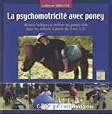 La psychomotricité avec poney