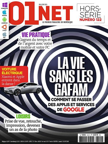 HS 122 - Mai - juin 2021 - La vie sans les Gafam (Bulletin de 01Net, HS 122 [01/05/2021])