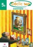 Déclic 360° : grammaire 5B