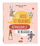 30 fêtes et folklores remarquables de Belgique