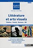 Littérature et arts visuels : théâtre, poésie, romans, BD : cycle 3, CE2-CM1-CM2 : tome 2