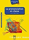 La prononciation en classe