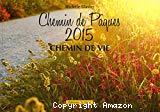 Chemin de Pâques 2015, chemin de vie