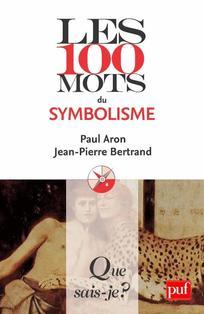 Les 100 mots du symbolisme