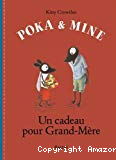 Poka & Mine. Un cadeau pour grand-mère