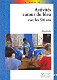 Activités autour du bleu avec les 5/6 ans
