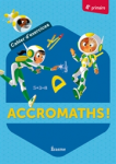 Accromaths! 4e primaire : cahier d'exercices