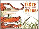 Le tigre mange-t-il de l'herbe ?