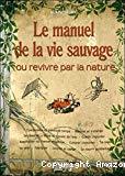 Le manuel de la vie sauvage, ou, revivre par la nature