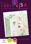 Déclic grammaire 5 : Cahier A