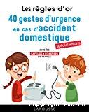 40 gestes d'urgence en cas d'accident domestique