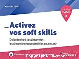 Activez vos soft skills