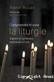 Comprendre et vivre la liturgie