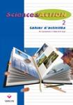 Sciences action 2 : cahier d'activités