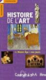 Histoire de l'art, du Moyen-âge à nos jours