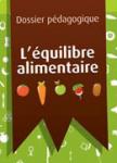 L'équilibre alimentaire. Dossier pédagogique