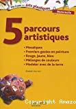 5 parcours artistiques [maternelle]