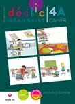 Déclic grammaire 4 : Cahier A