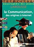 La Communication, des origines à Internet