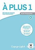 A plus 1. A1. Guide pédagogique