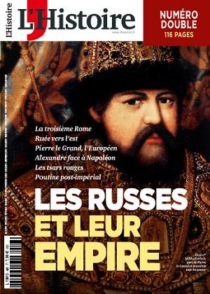L'Histoire, N° 485-486 - Juillet - Août 2021 - Les Russes et leur empire