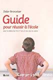 Guide pour réussir à l' école pour les élèves de 10 à 17 ans et ceux qui les aident