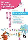 Découvrir le principe alphabétique. 1. Les syllabes