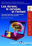 Les écrans, le cerveau et l'enfant