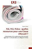 FLE, FLS, FLSco : quelles ressources pour une Classe d'Accueil ?