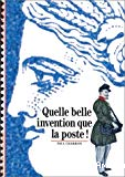 Quelle belle invention que la poste