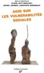 Agir sur les vulnérabilités sociales
