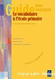 Guide pour enseigner le vocabulaire à l'école primaire