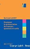 Enseigner la prononciation du français