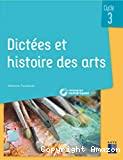 Dictées et histoire des arts. Cycle 3