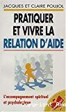 Pratiquer et vivre la relation d'aide
