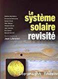 Le système solaire revisité