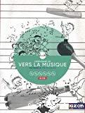 Vers la musique : complèment CD