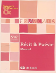 Français : récit et poésie 5e et 6e secondaire : manuel