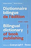 Dictionnaire bilingue de l'édition = Bilingual dictionary of book publishing