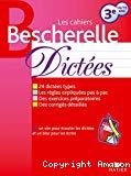 Les cahiers Bescherelle : dictées 3e