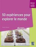 50 expériences pour explorer le monde