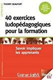 40 exercices ludopédagogiques pour la formation