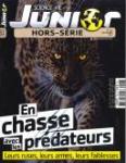N° 126 - Novembre 2017 - En chasse avec les prédateurs (Bulletin de Science et vie junior : Hors série, N° 126 [01/11/2017])