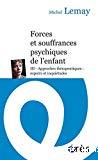 Forces et souffrances psychiques de l'enfant, tome 3. Approches thérapeutiques