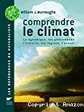 Comprendre le climat. La dynamique, les phénomènes, l'histoire, les régions, l'avenir