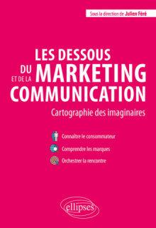 Les dessous du marketing et de la communication