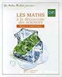 Les maths à la découverte des sciences. CM1 cycle 3