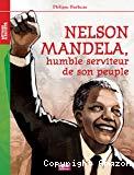 Nelson Mandela, humble serviteur de son peuple
