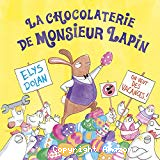 La chocolaterie de Monsieur Lapin