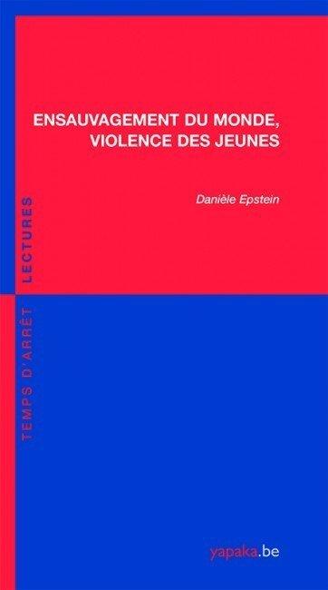 Ensauvagement du monde, violence des jeunes